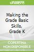 Making the Grade Basic Skills, Grade K