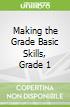Making the Grade Basic Skills, Grade 1