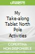 My Take-along Tablet North Pole Activities