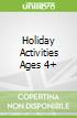 Holiday Activities Ages 4+