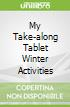 My Take-along Tablet Winter Activities