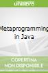 Metaprogramming in Java