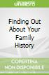 Finding Out About Your Family History