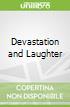 Devastation and Laughter