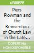Piers Plowman and the Reinvention of Church Law in the Late Middle Ages