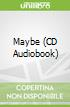 Maybe (CD Audiobook)