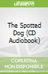 The Spotted Dog (CD Audiobook)