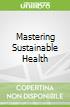Mastering Sustainable Health
