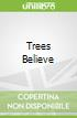 Trees Believe