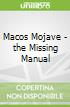 Macos Mojave - the Missing Manual