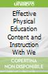 Effective Physical Education Content and Instruction With We