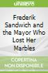 Frederik Sandwich and the Mayor Who Lost Her Marbles