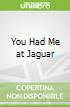 You Had Me at Jaguar
