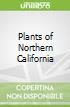 Plants of Northern California