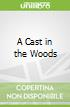 A Cast in the Woods