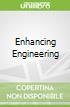 Enhancing Engineering