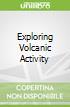 Exploring Volcanic Activity