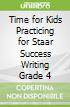 Time for Kids Practicing for Staar Success Writing Grade 4