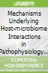Mechanisms Underlying Host-microbiome Interactions in Pathophysiology of Human Diseases