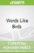 Words Like Birds