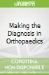 Making the Diagnosis in Orthopaedics