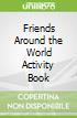Friends Around the World Activity Book