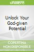 Unlock Your God-given Potential