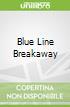 Blue Line Breakaway