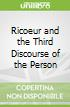 Ricoeur and the Third Discourse of the Person