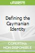 Defining the Caymanian Identity