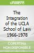 The Integration of the UCLA School of Law 1966-1978