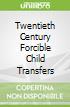 Twentieth Century Forcible Child Transfers
