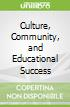 Culture, Community, and Educational Success