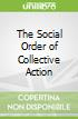 The Social Order of Collective Action