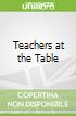 Teachers at the Table