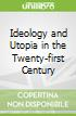 Ideology and Utopia in the Twenty-first Century