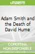 Adam Smith and the Death of David Hume