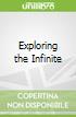 Exploring the Infinite