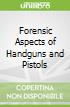 Forensic Aspects of Handguns and Pistols