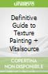 Definitive Guide to Texture Painting + Vitalsource