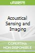 Acoustical Sensing and Imaging