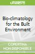 Bio-climatology for the Built Environment
