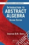 Introduction to Abstract Algebra libro str
