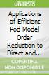 Applications of Efficient Pod Model Order Reduction to Direct and Inverse Problems of Fluid Dynamics