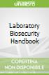 Laboratory Biosecurity Handbook