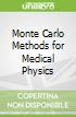 Monte Carlo Methods for Medical Physics