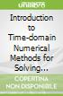 Introduction to Time-domain Numerical Methods for Solving Electromagnetic Problems