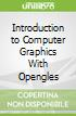 Introduction to Computer Graphics With Opengles