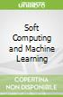 Soft Computing and Machine Learning