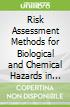 Risk Assessment Methods for Biological and Chemical Hazards in Food